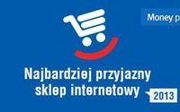 Najbardziej przyjazne sklepy internetowe 2013. Ranking Money.pl