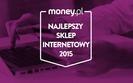 Najlepsze sklepy internetowe 2015. Ranking money.pl