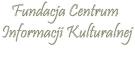FUNDACJA CENTRUM INFORMACJI KULTURALNEJ