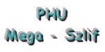 PHU MEGA - SZLIF
